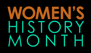 Black backgorund with colourful text women's history month